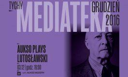 Aukso Plays Lutosławski w Mediatece