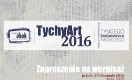 Tychy Art 2016 - wystawa w Galerii Obok