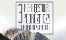 """III Tyski Festiwal Podróżniczy """"Tychy Miasto Zdobywców"""""""