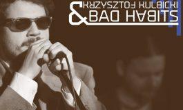 Koncert Krzysztof Kulbicki & Bad Habits - Dla Tych Zagrają - nowa fala tyskich brzmień