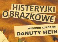 Histeryjki obrazkowe - Wieczór autorski Danuty Hein w Orionie