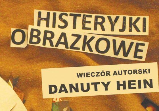 Histeryjki obrazkowe – Wieczór autorski Danuty Hein w Orionie