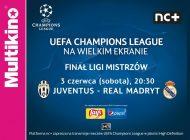 Finał Ligi Mistrzów UEFA na wielkim ekranie w Multikinie! - wygraj zaproszenia