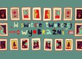 W świecie twórczej wyobraźni w Muzeum Miejskim