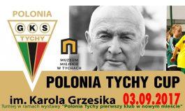 Polonia Tychy Cup im. Karola Grzesika 2017