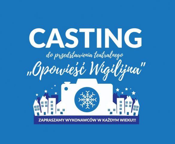 """Casting do przedstawienia """"Opowieść Wigilijna"""""""