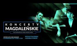 Koncert Magdaleński - Witold Zalewski i Ludmiła Staroń
