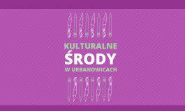 Kulturalne Środy w Urbanowicach: Kreatywna Pracownia