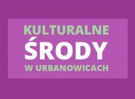 Kulturalne Środy w Urbanowicach: Smaki Świata