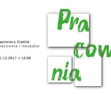 Kazimierz Cieślik - Inkubator w Galerii Obok