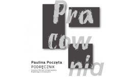 Paulina Poczęta - Podręcznik w Galerii Obok