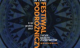 """IV Tyski Festiwal Podróżniczy """"Tychy Miasto Zdobywców"""""""