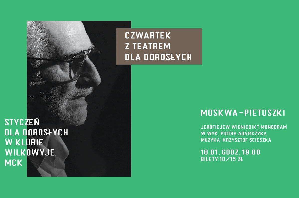 """Czwartek z Teatrem dla Dorosłych w Wilkowyjach: """"Moskwa Pietuszki"""" Premiera"""