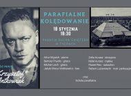 Parafialne Kolędowanie z Krzysztofem Antkowiakiem