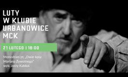 """Monodram """"Dwie kosy Mariana Żywotnego"""" w Klubie Urbanowice MCK"""