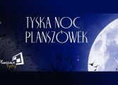 XI Tyska Noc Planszówek w Andromedzie