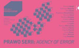 """Wystawa """"Prawo serii: Agency of error"""" w StrefArt"""