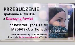 Przebudzenie - spotkanie autorskie z Katarzyną Pawluś w Mediatece