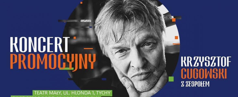 Koncert Promocyjny – Krzysztof Cugowski w Teatrze Małym