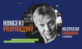 Koncert Promocyjny - Krzysztof Cugowski w Teatrze Małym