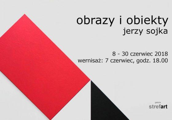 """Wystawa """"Obrazy i obiekty"""" Jerzy Sojka w StrefArt"""