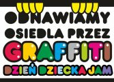 Odnawiamy Osiedla Przez Graffiti 2018 na Dzień Dziecka