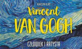 """Na granicy impresji - książka o van Goghu i spektakl """"Szał ciał"""" w Riedel Music Club"""
