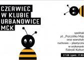 """Spektakl """"Pszczółka Maja"""" i warsztaty w Klubie Urbanowice MCK"""