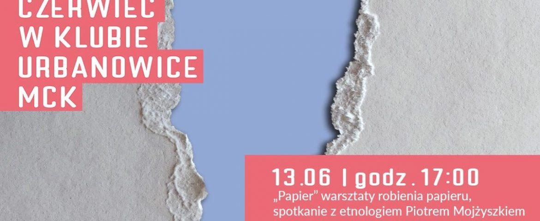 Warsztaty robienia papieru w Klubie Urbanowice MCK