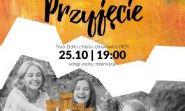 """Czwartek z Teatrem dla Dorosłych w Wilkowyjach: """"Przyjęcie"""""""