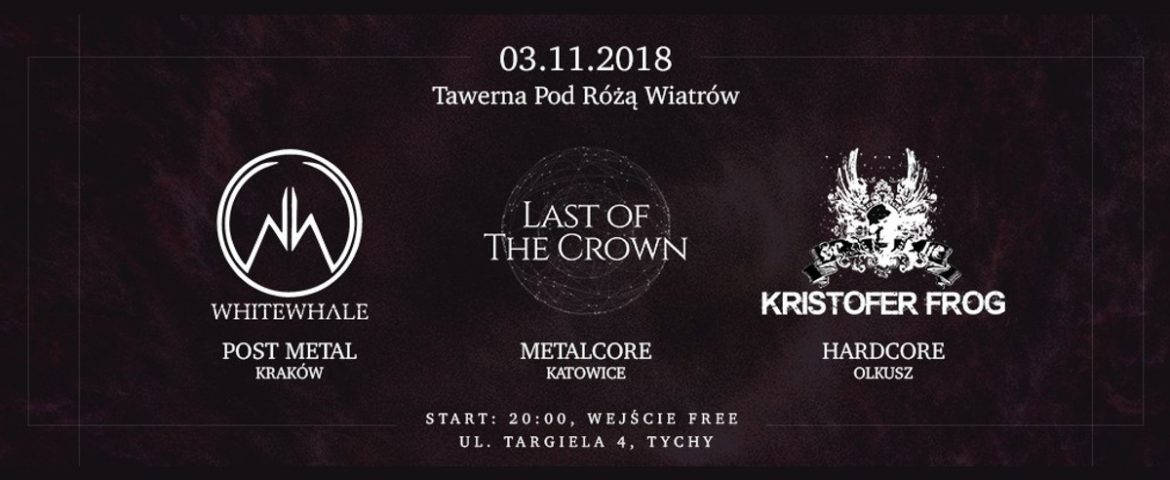 Last of The Crown, Kristofer Frog, Whitewhale w Tawernie