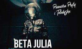 Beta Julia - premiera płyty, teledysku i koncert w MCK