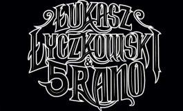 Łukasz Łyczkowski 5 Rano w Riedel Music Club