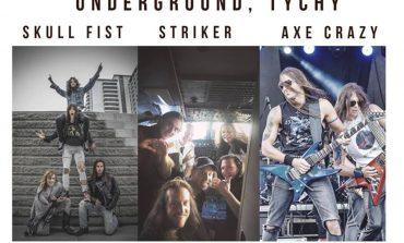 Skull Fist, Striker, Axe Crazy w Underground