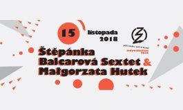 Štěpánka Balcarová Sextet & Malgorzata Hutek w Mediatece