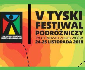 """V Tyski Festiwal Podróżniczy """"Tychy Miasto Zdobywców"""""""