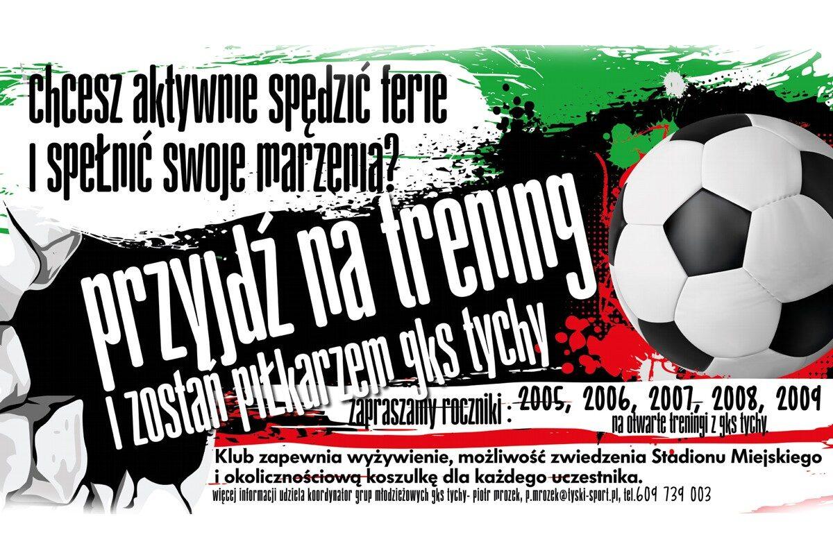 Ferie z GKS Tychy – Przyjdź na trening i zostań piłkarzem