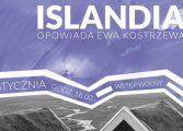 """""""Islandia"""" - Spotkanie z Podróżnikiem w Wilkowyjach"""