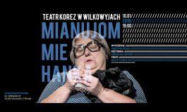 Teatr Korez w Wilkowyjach: Mianujom mie Hanka