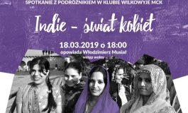 Indie - Świat Kobiet - Spotkanie z Podróżnikiem w Wilkowyjach