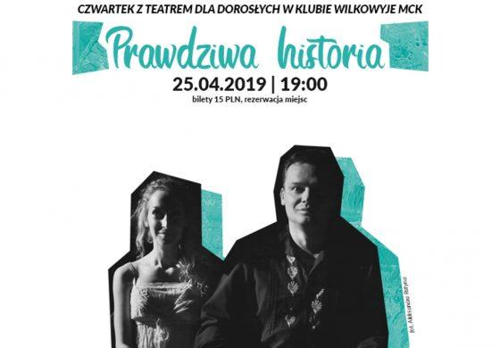 Czwartek z Teatrem dla Dorosłych w Wilkowyjach: Prawdziwa historia