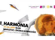 Harmonia - warsztaty rozwojowe dla kobiet vol. 2 w MCK
