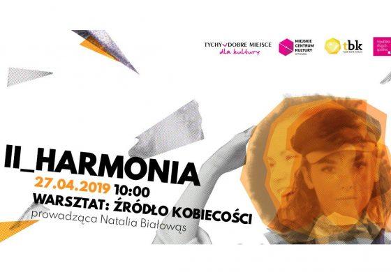 Harmonia – warsztaty rozwojowe dla kobiet vol. 2 w MCK