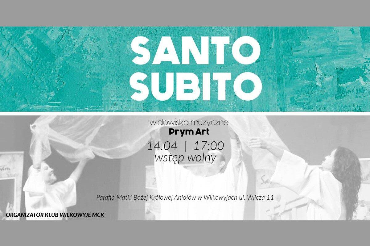 Santo Subito – widowisko muzyczne w Wilkowyjach