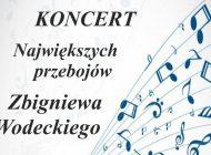 Koncert największych przebojów Zbigniewa Wodeckiego w Tęczy