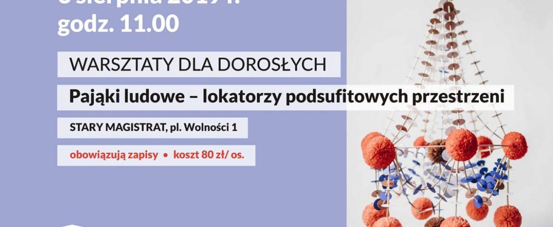 """""""Pająki ludowe – lokatorzy podsufitowych przestrzeni"""" warsztaty w Muzeum Miejskim"""