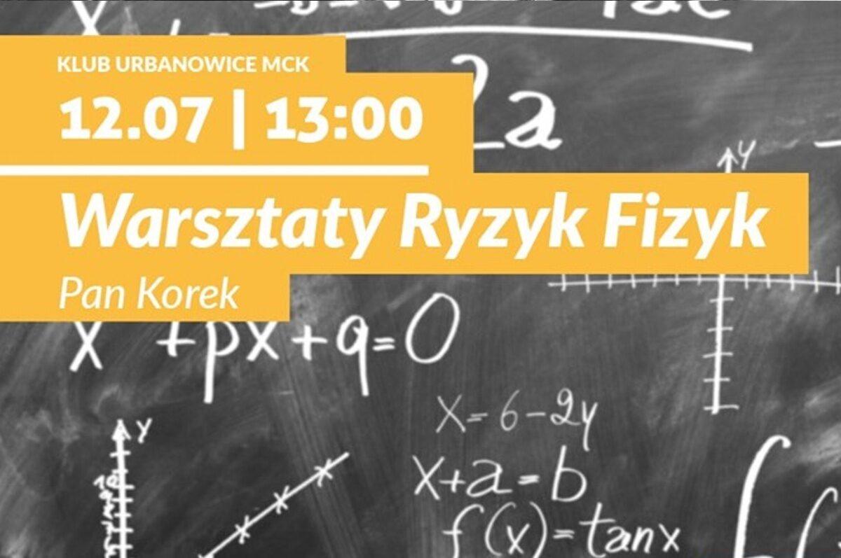 Ryzyk Fizyk – warsztaty fizyczne w Klubie Urbanowice MCK