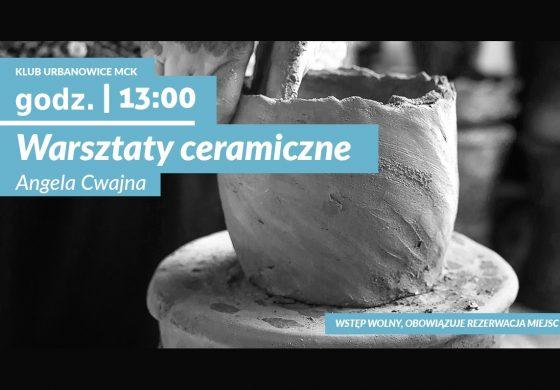 Warsztaty Ceramiczne w Klubie Urbanowice MCK