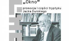 """""""Okno"""" - promocja I części tryptyku Jacka Durskiego w Andromedzie"""