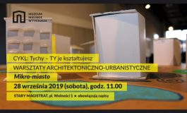 TYchy – TY je kształtujesz - warsztaty architektoniczno-urbanistyczne w Muzeum Miejskim